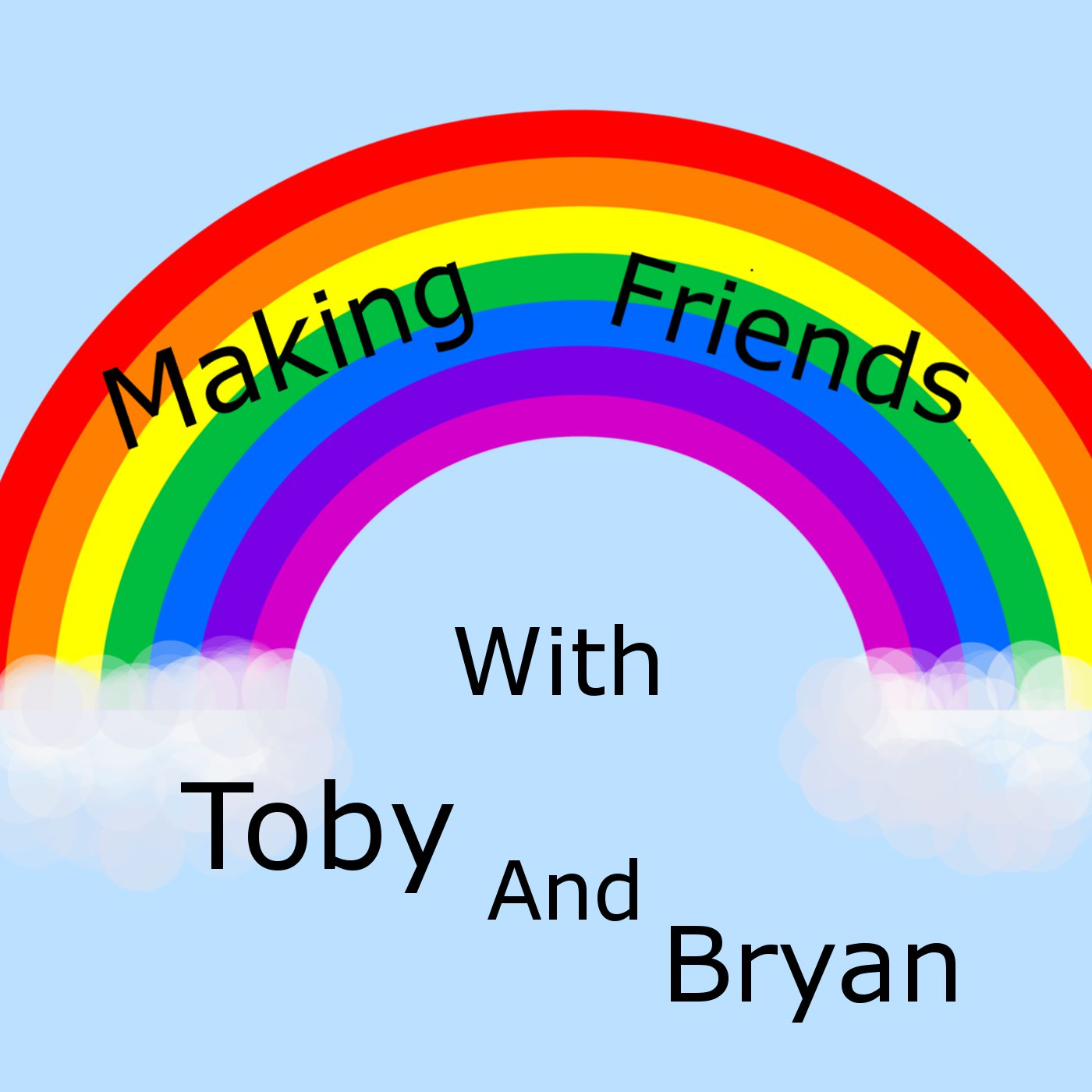 Making Friends with Toby and Bryan